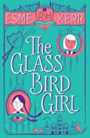 The Glass Bird Girl (Knight's Haddon)