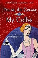 You're the Cream in My Coffee (Roaring Twenties #1)