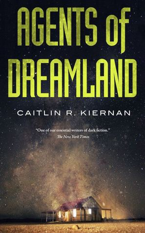 Cover of Agents of Dreamland by Caitlín R. Kiernan (Tinfoil Dossier)