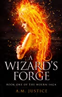 A Wizard's Forge (The Woern Saga, #1)