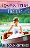 Love's True Home: A Christian Western Romance (Looking Glass Lake, #1)