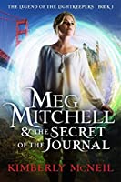 Meg Mitchell & The Secret of the Journal (The Legend of the Lightkeepers, #1)