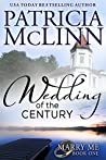 Wedding of the Century (Marry Me, #1)