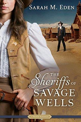 The Sheriffs of Savage Wells (Savage Wells, #1)