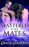 Mastered By Her Mates (Interstellar Brides Program, #6)