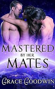 Mastered By Her Mates (Interstellar Brides Program, #6)