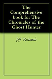 The Comprehensive book for The Chronicles of the Ghost Hunter