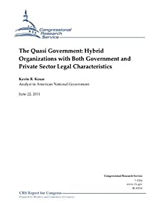 The Quasi Government: Hybrid Organizations with Both Government and Private Sector Legal Characteristics