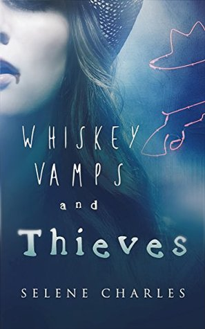 Whiskey, Vamps, and Thieves by Selene Charles