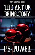 The Art of Being Tony