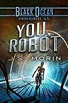 You, Robot (Black Ocean, #11)