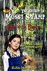 The Secret in Mossy Swamp (Nikki Landry Swamp Legend Series, #3)