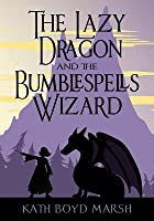The Lazy Dragon and Bumblespells Wizard