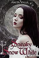 Sneaky Snow White (Dark Fairy Tale Queen Series - Book 2)
