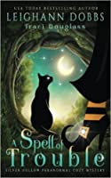 A Spell of Trouble (Silver Hollow #1)