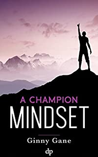A Champion Mindset: Brain Training for Speedy Manifesting with The Law of Attraction