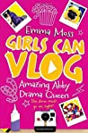 Amazing Abby: Drama Queen (Girls Can Vlog #2)