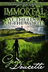 Immortal at the Edge of the World by Gene Doucette