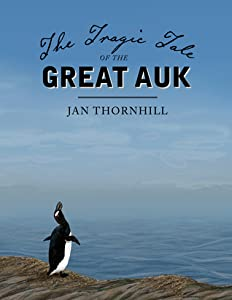 The Tragic Tale of the Great Auk