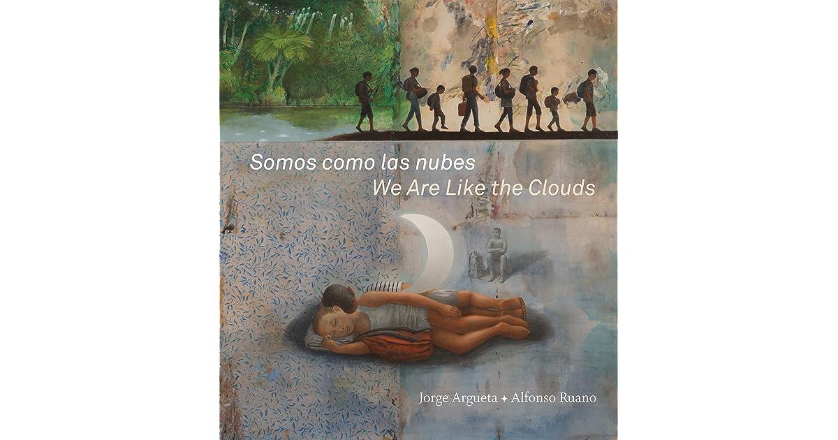 Somos como las nubes / We Are Like the Clouds by Jorge Argueta