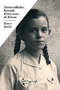 Trenes tallades. Records d'una 'nena de Rússia'