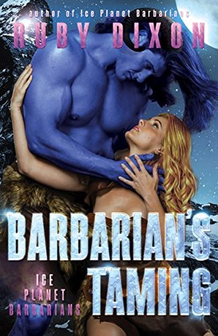 Barbarian's Taming (Ice Planet Barbarians, #8)