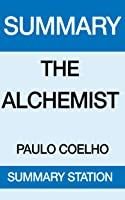 the alchemist summary and analysis of the alchemist by paulo  the alchemist summary