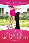 Perfectly Ms. Matched (Rocky Mountain Matchmaker #2)