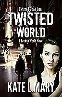 Twisted World: A Broken World Novel (Twisted #1)