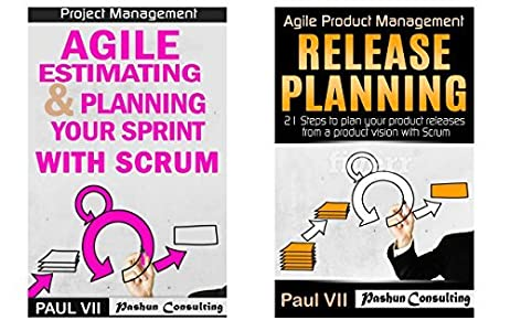 Agile Product Management: (Box Set) Agile Estimating & Planning Your Sprint with Scrum and Release Planning 21 Steps (agile project management, agile software ... agile scrum, agile estimating and planning)