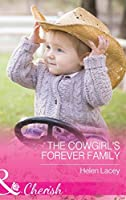 The Cowgirl's Forever Family (Mills & Boon Cherish) (The Cedar River Cowboys, Book 3)