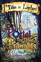 A Portal for Your Thoughts (Tales of Lentari #3)