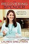 The Recovering Spender by Lauren Greutman