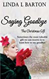 Saying Goodbye: The Christmas Gift