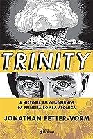 Trinity: A História em Quadrinhos da Primeira Bomba Atômica