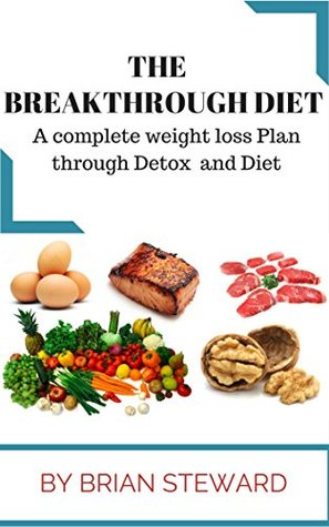 The Breakthrough Diet: Weight Management and Weight Loss by Brian