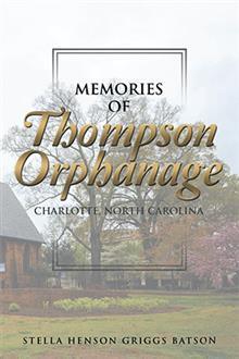 Memories of Thompson Orphanage: Charlotte, North Carolina