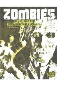 Zombies: The Truth Behind History's Terrifying Flesh-Eaters (Monster Handbooks)