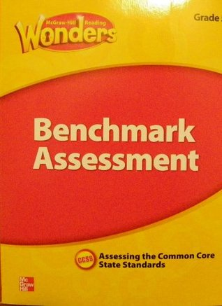 McGraw Hill Reading Wonders, Benchmark Assessment, Grade 2, Assessing the Common Core State Standards, CCSS