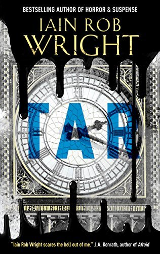 Tar  An apocalyptic horror nove - Iain Rob Wright