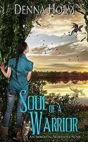 Soul of a Warrior (Immortal Warriors Book 1)