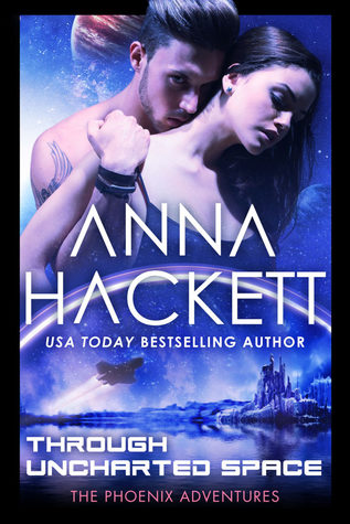 Through Uncharted Space by Anna Hackett