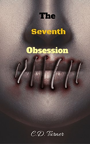 The Seventh Obsession  by  C.D. Turner
