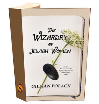 The Wizardry of Jewish Women by Gillian Polack
