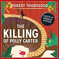 The Killing of Polly Carter (Death in Paradise #2)