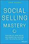 Social Selling Mastery by Jamie Shanks