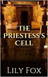 The Priestess's Cell (The Muse in White Book 1)
