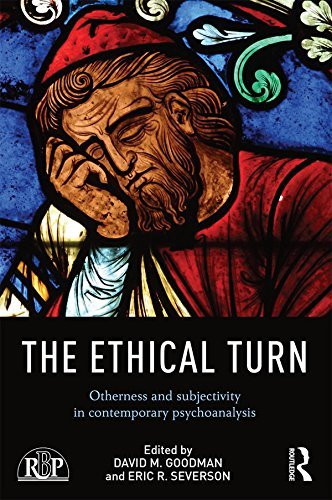 The Ethical Turn Otherness and Subjectivity in Contemporary Psychoanalysis