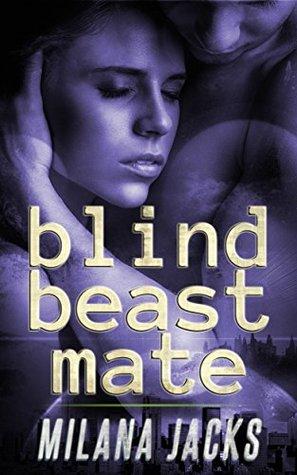 Blind Beast Mate by Milana Jacks