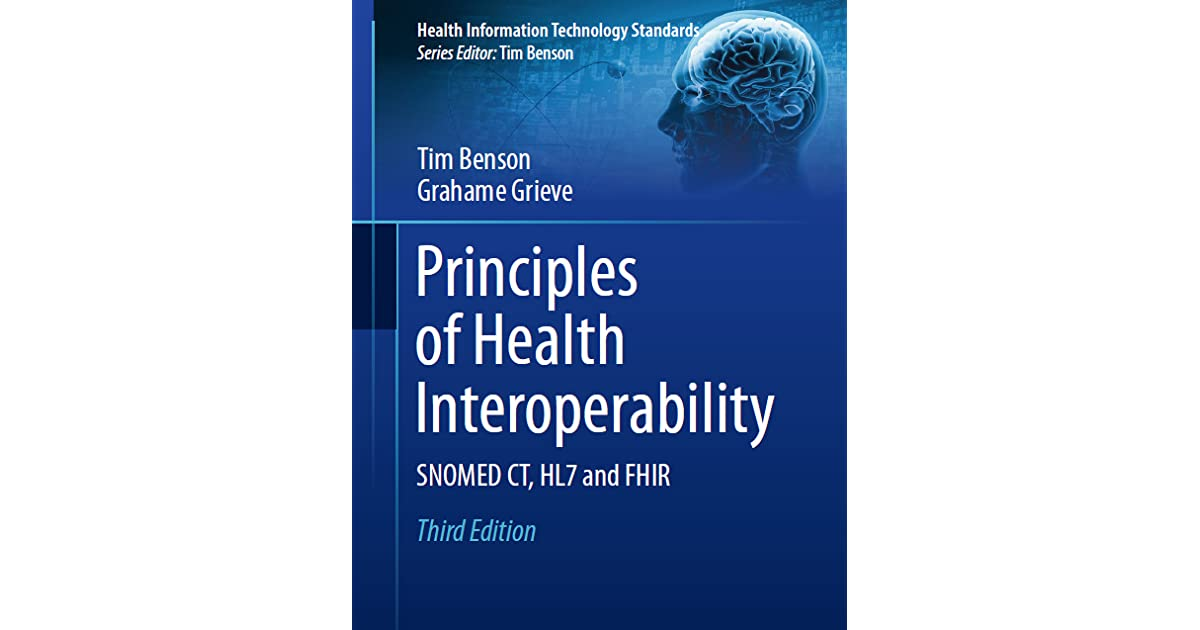 Principles of Health Interoperability: Snomed CT, Hl7 and Fhir by
